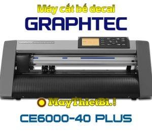 Máy cắt bế tem nhãn decal Graphtec CE6000-40 Plus khổ 4 tấc