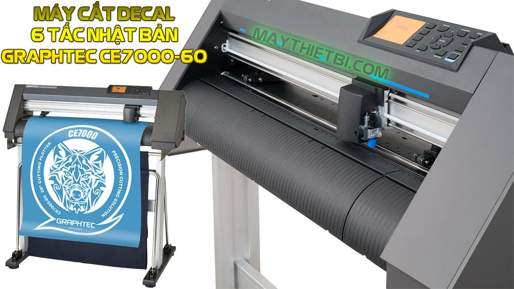 Máy cắt decal Graphtec CE7000-60 sản xuất tại Thái Lan