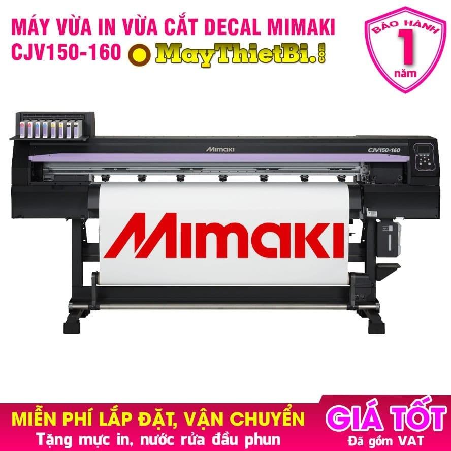 Máy vừa in vừa cắt decal Mimaki CJV150-160 khổ 1m6