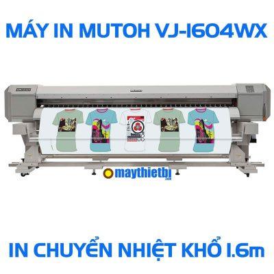 Máy in chuyển nhiệt Mutoh VJ-1604WX Nhật Bản giá tốt in cực đẹp khổ 1m6