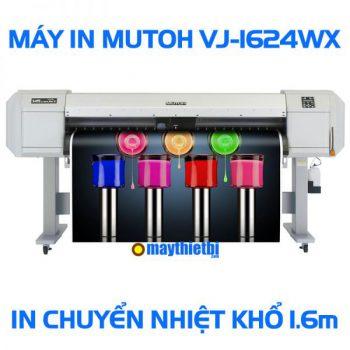 Máy in chuyển nhiệt Mutoh VJ-1624WX hàng Nhật giá tốt in cực đẹp 1m6
