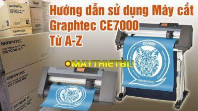Hướng dẫn cách sử dụng Máy Cắt Decal Graphtec CE7000 toàn tập cực dễ