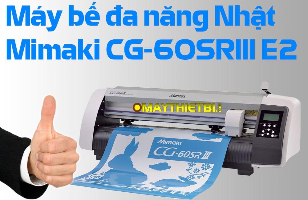Máy cắt decal Mimaki CG-60SRIII bán chạy nhất khổ 6 tấc Nhật Bản